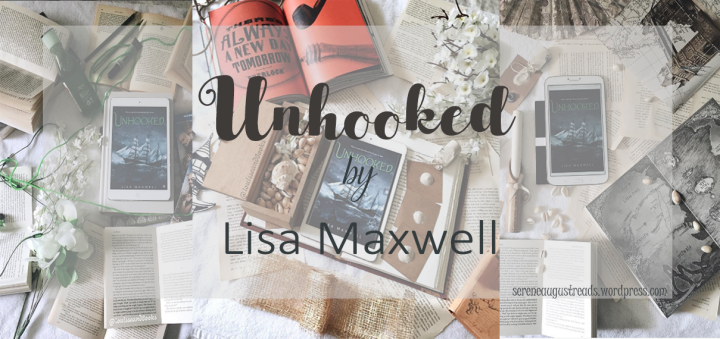BOOK REVIEW + DISCUSSIONS : Unhooked by LisaMaxwell